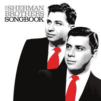 The Sherman Brothers Songbook — Richard M. Sherman, Robert B. Sherman