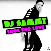 Look for Love — DJ Sammy