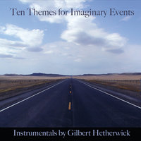 10 Themes for Imaginary Events — Gilbert Hetherwick