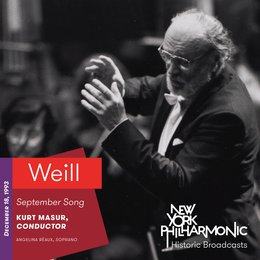 Weill: September Song (Recorded 1993) — Kurt Weill, Kurt Masur, New York Philharmonic, Angelina Réaux