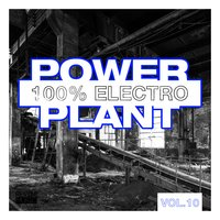 Power Plant - 100% Electro, Vol. 10 — сборник
