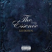 The Essence — Lo Down