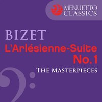 The Masterpieces - Bizet: L'arlésienne Suite No. 1 — Alfred Scholz, Munich Symphony Orchestra, Жорж Бизе
