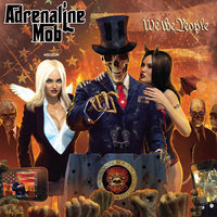We the People — Adrenaline Mob