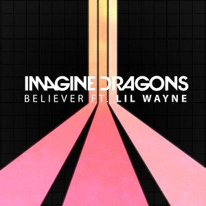 Imagine Dragons, Lil Wayne - Believer