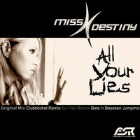 All Your Lies — Miss Destiny