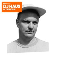 Defected Presents DJ Haus In The House — DJ Haus