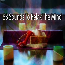 53 Sounds To Relax The Mind — Massage Tribe