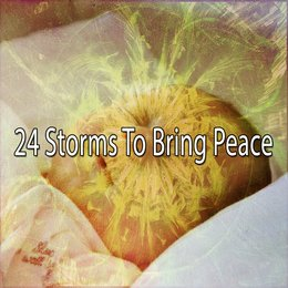 24 Storms To Bring Peace — Ambient Rain