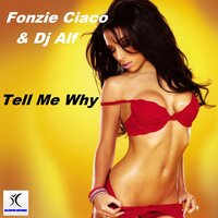 Tell Me Why — Fonzie Ciaco, DJ Alf