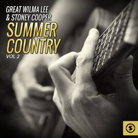 Great Wilma Lee & Stoney Cooper Summer Country, Vol. 2 — Wilma Lee, Stoney Cooper