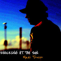 Knocking At The Sun — Maxi Trusso