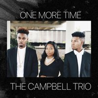 One More Time — The Campbell Trio