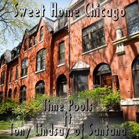Sweet Home Chicago — Time Pools