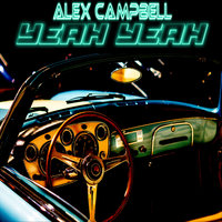 Yeah Yeah — Alex Campbell