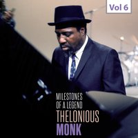 Milestones of a Legend - Thelonious Monk, Vol. 6 — Thelonious Monk
