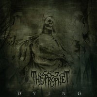 Dying — The Prophet