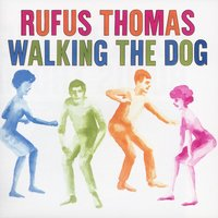 Walking The Dog — Rufus Thomas