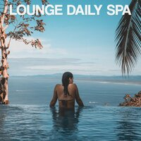 Lounge Daily Spa — Jillene Luce