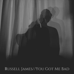 You Got Me Bad — Russell James