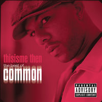 thisisme then: the best of common — Common