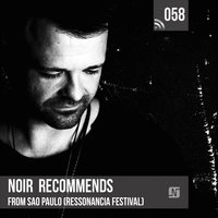 Noir Recommends 058: From Sao Paulo (Ressonancia Festival) — Noir