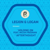 Holding On / Afterthought — Legión, Logam