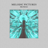 Melodic Pictures — Alex Chernov