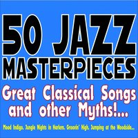 50 Jazz Masterpieces... Great Classical Songs and Other Myths!... — сборник