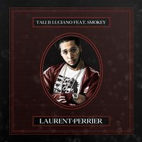 Laurent-Perrier — Smokey, Tali B Luciano