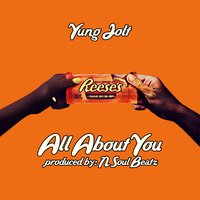 All About You — Yung Jolt