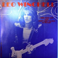 I Need Your Love / I Don't Mind Walking in the Rain — Leo Winchell
