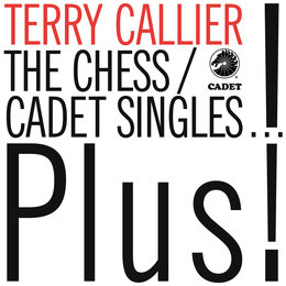 The Chess/Cadet Singles...Plus! — Terry Callier