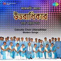 Uttaradhikar - Calcutta Choir — Calcutta Choir