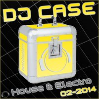 DJ Case House & Electro 02-2014 — сборник
