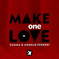 Make One Love — Samma, Angelo Ferreri
