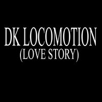 Love Story — Dk Locomotion