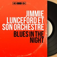 Blues in the Night — Jimmie Lunceford et son orchestre