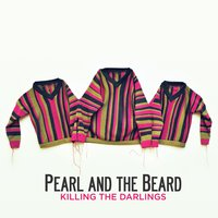 Killing the Darlings — Pearl and the Beard