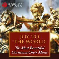Joy to the World: The Most Beautiful Christmas Choir Music — Иоганн Себастьян Бах