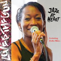 Love Is the Gun — Della Miles, Jazz at heart