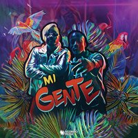 Mi Gente — J. Balvin, Willy William