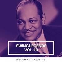 Swing Legends Vol.10 — Coleman Hawkins
