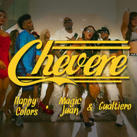 Chévere — Magic Juan, Gualtiero, Happy Colors