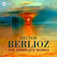 Berlioz: The Complete Works — Гектор Берлиоз