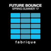 Future Bounce (Spring-Summer '17) — сборник