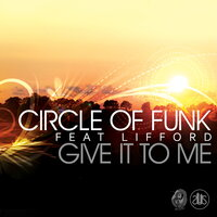 Give It to Me — Circle of Funk