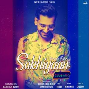 Maninder Buttar - Sakhiyaan Club Mix