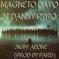 Fight Alone — Paris, Magneto Dayo, Danny Pyro