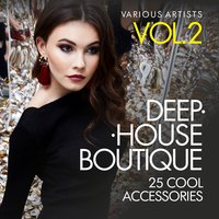 Deep-House Boutique (25 Cool Accessories), Vol. 2 — сборник